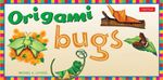 Origami Bugs : [Origami Ebook with 2 Full-Color Booklets] - Michael G. LaFosse