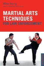 Martial Arts Techniques for Law Enforcement - Mike Young
