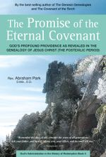 The Promise of the Eternal Covenant - Abraham Park