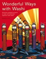 Wonderful Ways with Washi : Seventeen Delightful Projects to Make with Handmade Japanese Washi Paper - Robertta A. Uhl