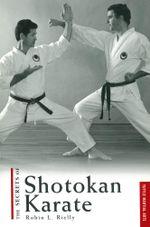 The Secrets of Shotokan Karate - Robin L. Rielly