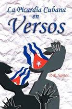 La Picardia Cubana En Versos - P R Santos