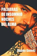 Palabras de Insomnio Noches del Alma - Danny Gomez