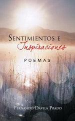 Sentimientos E Inspiraciones : Poemas - Fernando D Prado