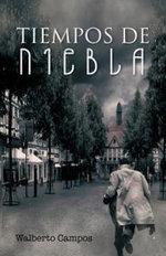 Tiempos de Niebla - Walberto Campos