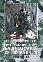 Fui Un Combatiente Contra El Comunismo En Nicaragua En Los Anos 80 - Johnny Gadea