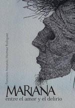 Mariana Entre El Amor y El Delirio - Francisco Armando Martinez Rodriguez