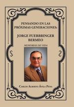 Pensando En Las Proximas Generaciones : Jorge Fuerbringer Bermeo - Carlos Alberto Avila Pena