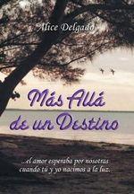 Mas Alla de Un Destino - Alice Delgado