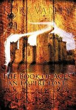 The Book of Ages : An Empire Lost - Kori Valley