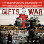 Gifts of War : Once Upon a Rice Paddy - Dan Roach