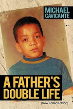A Father's Double Life : (New Edited Edition) - Michael Cavicante