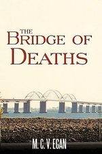The Bridge of Deaths - M. C. V. Egan
