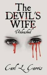 The Devil's Wife - Unleashed - Carl L. Carris
