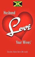 Husband Love Your Wives' - Dorothy Elaine Davis