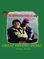 The Adventures of Ryan & Brian : The Great Fishing Derby - Ryan Boatner