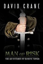 Man of Risk : The Adventures of Eugene Vidocq - David Crane