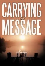 Carrying the Message - Matthew Slater