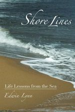 Shore Lines : Life Lessons from the Sea - Edwin Lynn