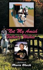 Not My Amish Father's Wishes - Marie Black