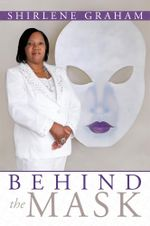 Behind The Mask - Shirlene Graham
