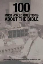 100 Most Asked Questions about the Bible - Pastor James R. Reese Jr