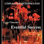 Leon Vincent's Eventful Success : A Guide to a Successful Wedding or Event - Leon Vincent