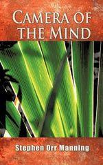 Camera of the Mind - Stephen Orr Manning