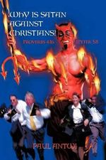Why Is Satan Against Christians? : Proverbs 4:16 ? 1peter 5:8 - Paul Antwi
