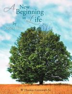 A New Beginning in Life by God's Grace - W. Thomas Greenwell-Sr