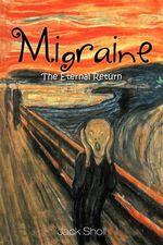 Migraine : The Eternal Return - Jack Sholl