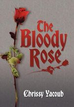 The Bloody Rose - Chrissy Yacoub