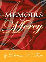 Memoirs of Mercy - Dionna K. Trice