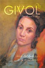 GIVOL : One Woman's Story - Felicity Dell'Aquila-Geyra