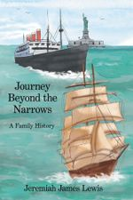 Journey Beyond the Narrows : A Family History - Jeremiah James Lewis