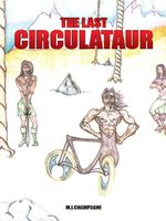The Last Circulataur - M.J. Champagne