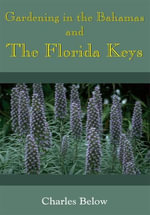 Gardening in the Bahamas and The Florida Keys - Charles Below