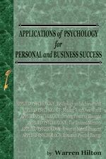 Applications of Psychology : For Business & Personal Success - Warren Hilton