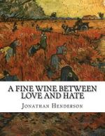 A Fine Wine Between Love and Hate : A Neo-Structuralist Analysis - MR Jonathan Miles Henderson