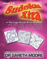 Sudoku Xtra Issue 14 : The Logic Puzzle Brain Workout - Gareth Moore