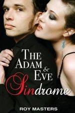 The Adam & Eve Sindrome - Roy Masters