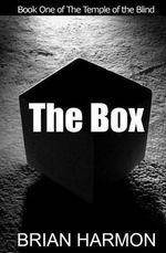 The Box : Book One of the Temple of the Blind - Brian Harmon