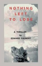 Nothing Left to Lose - MR Edward Faubert