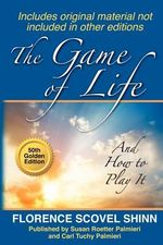 The Game of Life : And How to Play It - Susan Roetter Palmieri