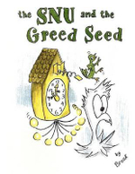 The Snu and the Greed Seed - Brook Margaret Thomas