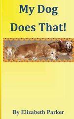 My Dog Does That! - Professor Elizabeth Parker