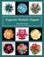 Exquisite Modular Origami : Art Journal Ideas - Meenakshi Mukerji