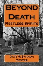 Beyond Death : Walking on Hallowed Ground - Dave Oester