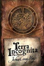 Terra Incognita : The Abyss - Joshua Corey Mays
