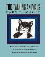 The Talking Animals Part 2 : Magic - Armineh H Ohanian